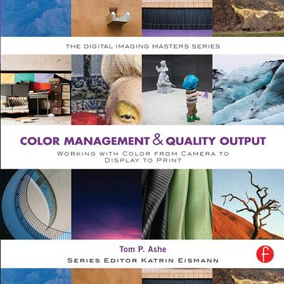 Color Management & Quality Output By Ashe, Tom P.