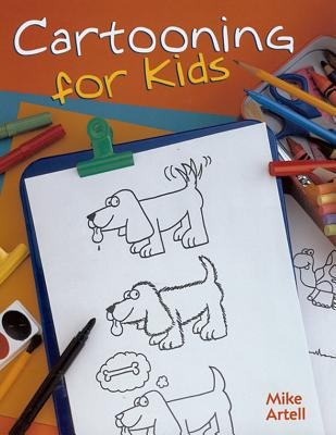 Cartooning for Kids By Artell, Mike