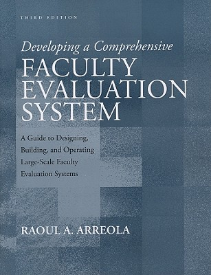 Developing a Comprehensive Faculty Evaluation System By Arreola, Raoul A.
